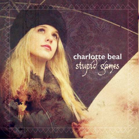 Charlotte Beal - Stupid Games - CD Cover Design